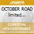 OCTOBER ROAD limited edition