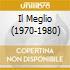 IL MEGLIO (1970-1980)