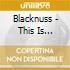 Blacknuss - This Is Blacknuss