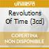 REVOLUTIONS OF TIME (3CD)