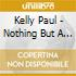 Kelly Paul - Nothing But A Dream
