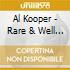 Al Kooper - Rare & Well Done (2 C)