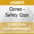 Clones - Safety Copy