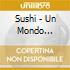 Sushi - Un Mondo Terribilmente Volgare