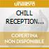 CHILL RECEPTION (irma rec.)