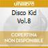 DISCO KID VOL.8