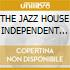 THE JAZZ HOUSE INDEPENDENT (irma r.)