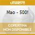 Mao - 500!