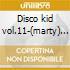Disco kid vol.11-(marty) 02