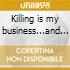 Killing is my business...and business is