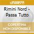 Rimini Nord - Passa Tutto