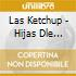 Las Ketchup - Hijas Dle Tomate