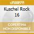 KUSCHEL ROCK 16