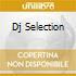 DJ SELECTION