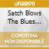 SATCH BLOWS THE BLUES (RISTAMPA)