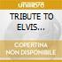 TRIBUTE TO ELVIS PRESLEY (2CDx1)