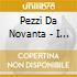 Pezzi Da Novanta - I Grandi Successi Degli Anni '90 - Vol.1