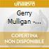 Gerry Mulligan - Gerry Mulligan (1958 - 1974)