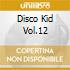 DISCO KID VOL.12