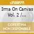 Various - Irma On Canvas Vol. 2