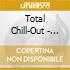 TOTAL CHILL-OUT