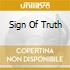 SIGN OF TRUTH