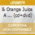 & ORANGE JUICE A ... (CD+DVD)