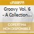 Groovy Vol. 6 - A Collection Of Rare Jazzy Clu