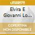 Elvira E Giovanni Lo Cascio - Rosa Funzeca