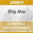 SHIP AHOI