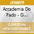 Accademia Do Fado - O Nosso Fado