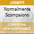 NORMALMENTE SCOMPAIONO