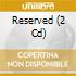 RESERVED (2CD)