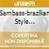 SAMBASS-BRAZILIAN STYLE DRUM'N'BASS