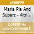 Maria Pia And Superz - Altri Tipi Di Storie