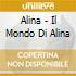 Alina - Il Mondo Di Alina