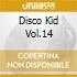 DISCO KID VOL.14