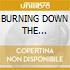 BURNING DOWN THE OPERA-LIVE Dgp.