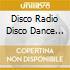 DISCO RADIO DISCO DANCE 2003