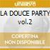 LA DOUCE PARTY vol.2