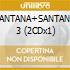 SANTANA+SANTANA 3 (2CDx1)