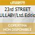 23rd STREET LULLABY/Ltd.Edition