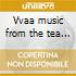 Vvaa music from the tea lands