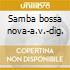 Samba bossa nova-a.v.-dig.