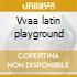 Vvaa latin playground