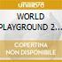 WORLD PLAYGROUND 2 by Putumayo