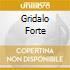 GRIDALO FORTE