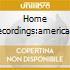 HOME RECORDINGS:AMERICANA