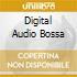 DIGITAL AUDIO BOSSA