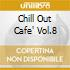 CHILL OUT CAFE' VOL.8